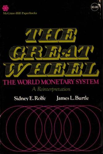 9780070535626: Great Wheel: The World, Monetary System; A Reinterpretation