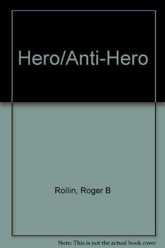 9780070535688: Hero/anti-hero (Patterns in literary art series)