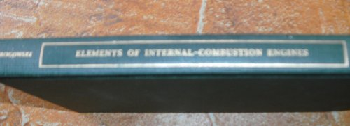 Elements of Internal Combustion Engines: A.R. Rogowski