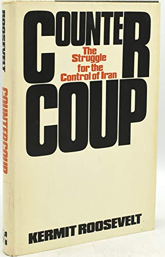 9780070535909: Countercoup, the Struggle for the Control of Iran