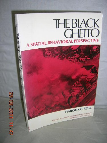 Black Ghetto: A Spatial Behavioral Perspective (McGraw-Hill problems series in geography): Harold M...