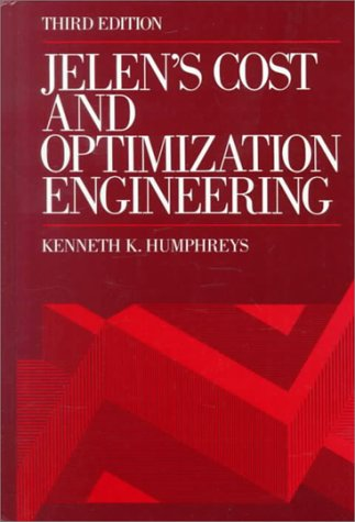 Jelen's Cost and Optimization Engineering: Kenneth K. Humphreys