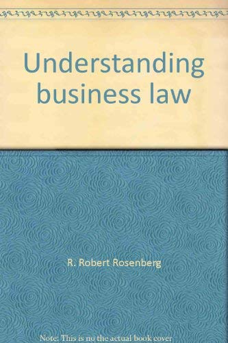 Understanding business law: Rosenberg, R. Robert