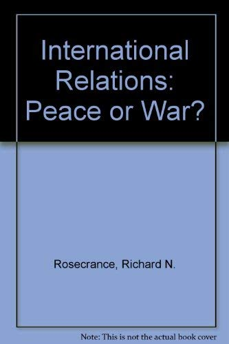 9780070536982: International Relations: Peace or War