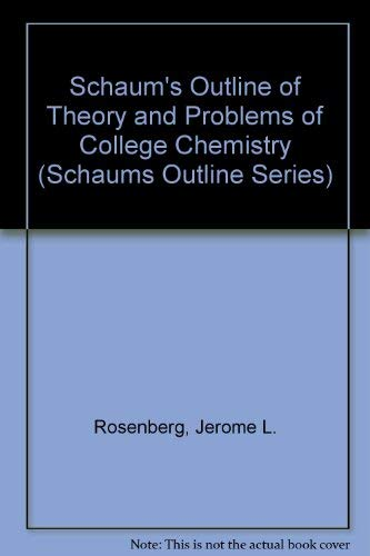Schaum's Outline of Theory and Problems of College Chemistry (Schaums Outline Series) (0070537070) by Jerome L. Rosenberg; Lawrence M. Epstein
