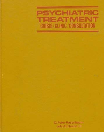 9780070537101: Psychiatric Treatment: Crisis, Clinic and Consultation