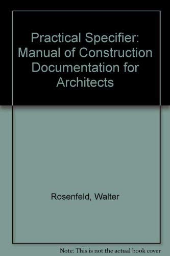 PRACTICAL SPECIFIER. A Manual of Construction Documentation for Architects