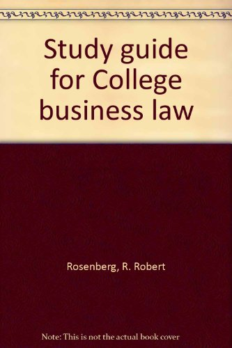 Study guide for College business law: Rosenberg, R. Robert