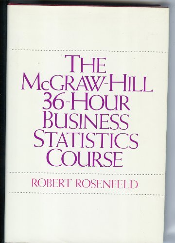 9780070538375: The McGraw-Hill 36-Hour Business Statistics Course (Mcgraw-Hill 36-Hour Course Series)