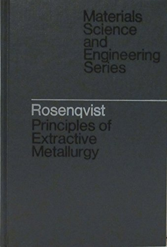 9780070538474: Principles of extractive metallurgy (McGraw-Hill series in materials science and engineering)