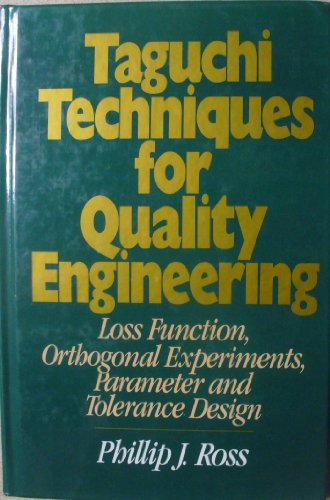 Taguchi Techniques for Quality Engineering: Loss Function,: Philip J. Ross