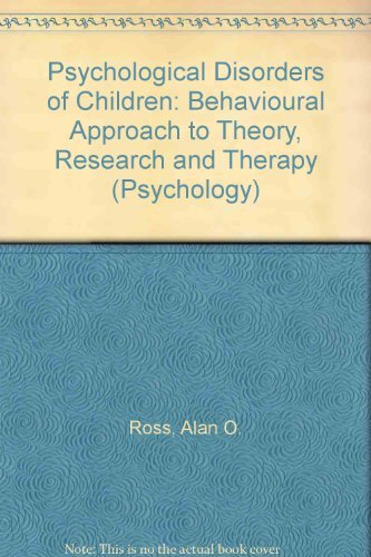 9780070538672: Psychological disorders of children;: A behavioral approach to theory, research, and therapy (McGraw-Hill series in psychology)