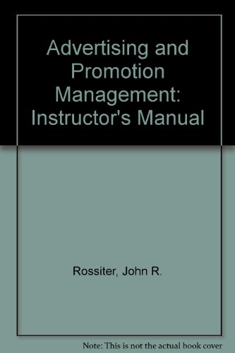 Advertising and Promotion Management: Instructor's Manual: John R. Rossiter