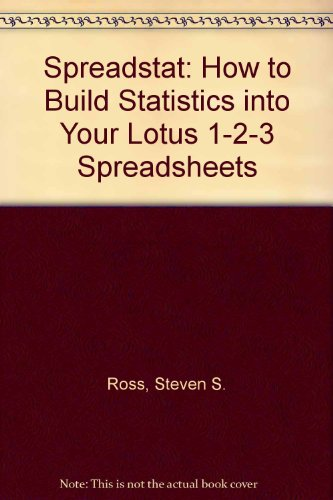 9780070539099: Spreadstat: How to Build Statistics into Your Lotus 1-2-3- Spreadsheets (Computing that works)