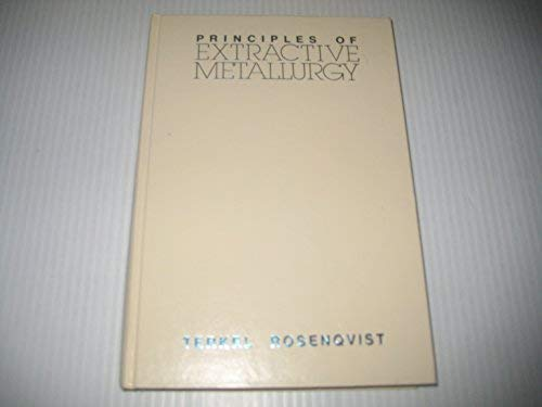 9780070539105: Principles of Extractive Metallurgy (Mcgraw Hill Series in Materials Science and Engineering)
