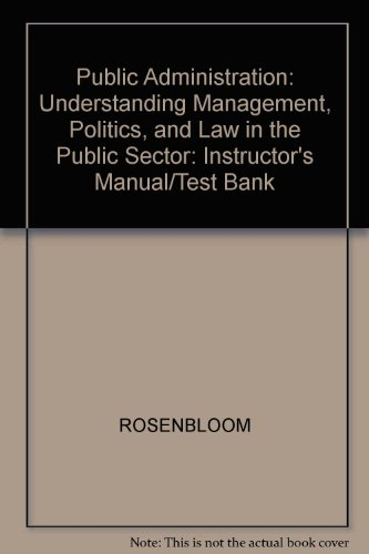 9780070539389: Public Administration: Understanding Management, Politics, and Law in the Public Sector: Instructor's Manual/Test Bank