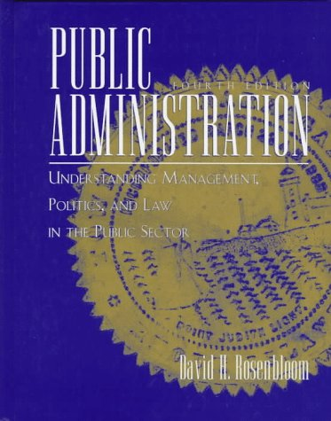 9780070539723: Public Administration: Understanding Management, Politics and Law in the Public Sector