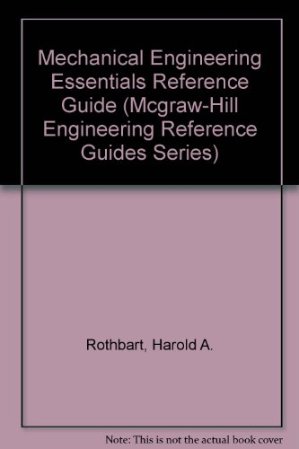 9780070540248: Mechanical Engineering Essentials Reference Guide (Mcgraw-Hill Engineering Reference Guides Series)