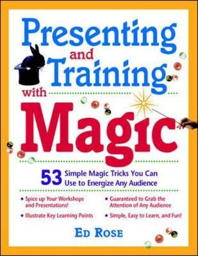 9780070540408: Presenting & Training With Magic : 53 Simple Magic Tricks You Can Use to Energize Any Audience