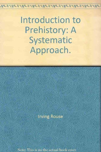 9780070541009: Introduction to prehistory;: A systematic approach