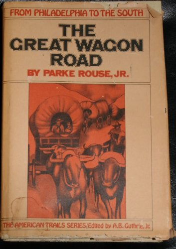 9780070541016: The Great Wagon Road: From Philadelphia to the South ([American trails series])