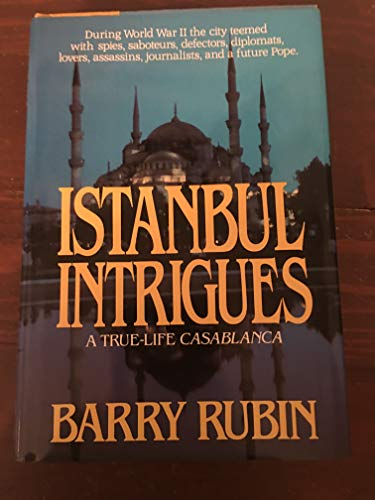 9780070542006: Istanbul Intrigues/a True-Life Casablanca