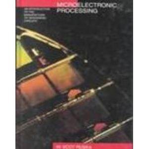 9780070542808: Microelectronic Processing: An Introduction to the Manufacture of Integrated Circuits (Mcgraw Hill Series in Electrical and Computer Engineering)