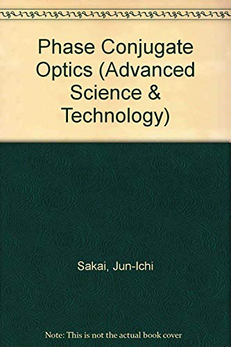 9780070543157: Phase Conjugate Optics (Advanced Science and Technology Series)