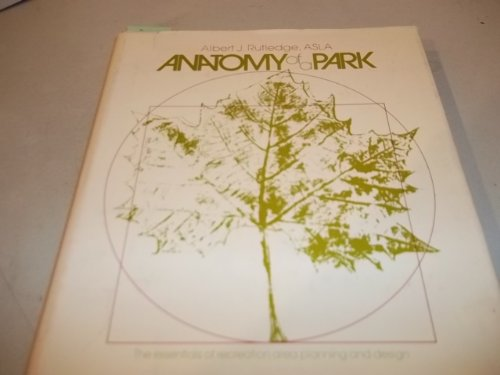 9780070543478: Anatomy of a park;: The essentials of recreation area planning and design
