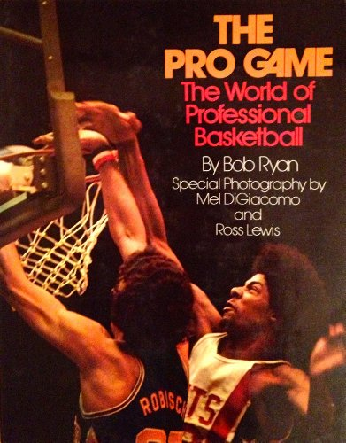 The pro game: The world of professional basketball (0070543577) by Bob Ryan