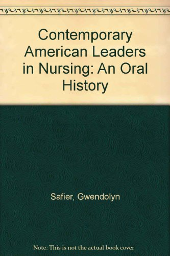 Contemporary American Leaders in Nursing: An Oral History