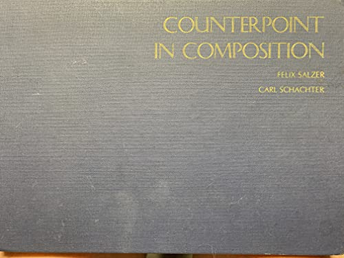 Counterpoint in Composition: the Study of Voice Leading: Salzer, Felix, And Carl Schachter