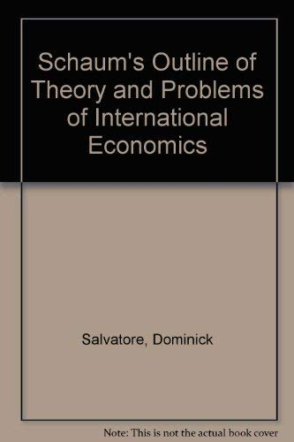 9780070545038: Schaum's outline of theory and problems of international economics (Schaum's outline series)