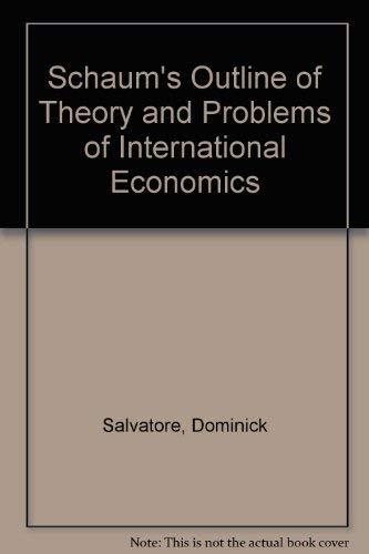 9780070545038: Schaum's outline of theory and problems of international economics (Schaum's outline series)