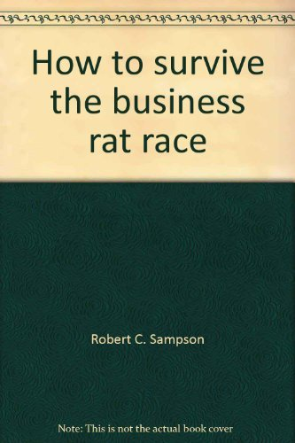 9780070545106: How to survive the business rat race