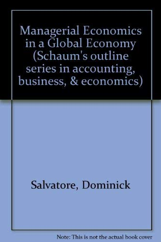 9780070545991: Managerial Economics in a Global Economy (Schaum's outline series in accounting, business, & economics)
