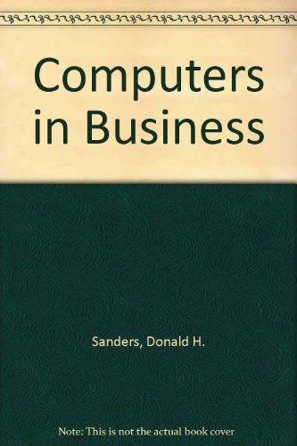 Computers in business: An introduction: Sanders, Donald H