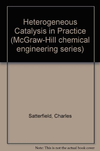9780070548756: Heterogeneous Catalysis in Practice (McGraw-Hill chemical engineering series)