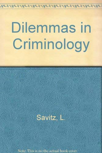 Dilemmas in Criminology: Savitz, L.