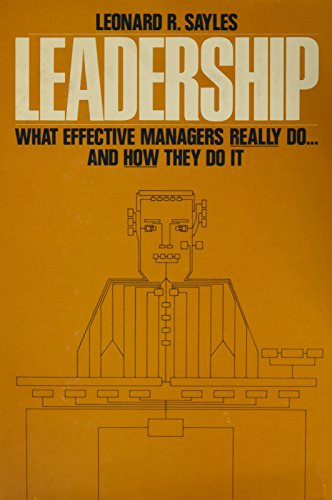 Leadership: What Effective Managers Really Do and: Sayles, Leonard R.