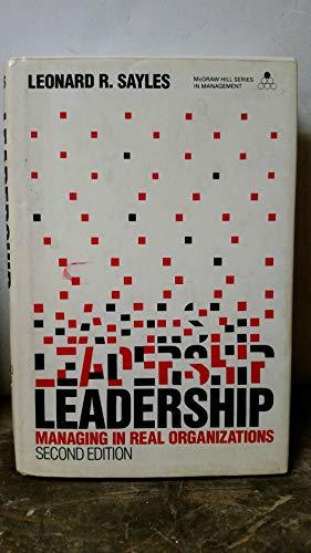 "Leadership ""managing in real organizations"": Leonard R. Sayles"