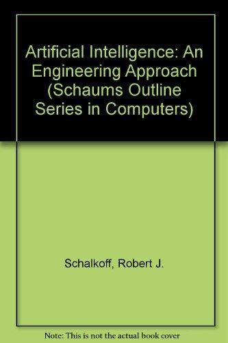 Artificial Intelligence: An Engineering Approach: Schalkoff, Robert J.