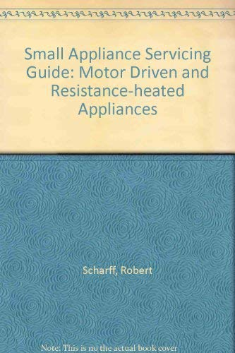 9780070551428: Small Appliance Servicing Guide: Motor Driven and Resistance-heated Appliances ([Practical appliance servicing and repair course)