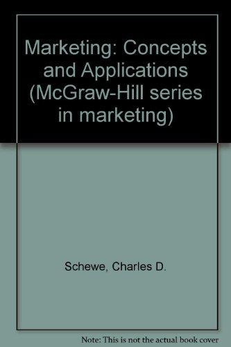 Marketing (McGraw-Hill series in marketing): Charles D. Schewe;
