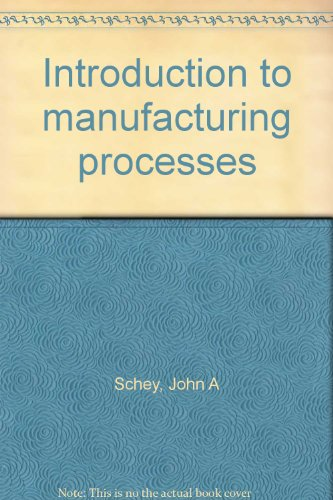 9780070552746: Introduction to Manufacturing Processes