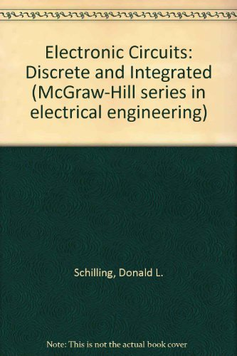 9780070552944: Electronic Circuits: Discrete and Integrated (McGraw-Hill series in electrical engineering)