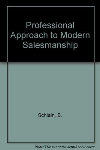 The professional approach to modern salesmanship: Schlain, Bert H.