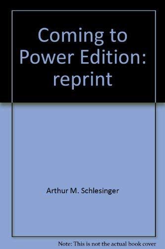 Coming to Power: Arthur M. Schlesinger