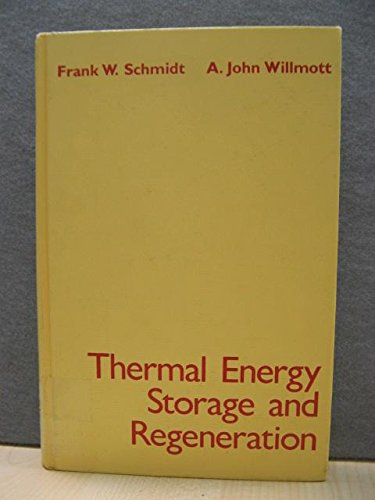 Thermal Energy Storage and Regeneration (Series in: Frank W. Schmidt,