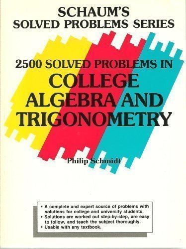 9780070553736: 2500 Solved Problems in College Algebra and Trigonometry (Schaum's Solved Problems Series)